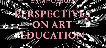 International Symposium: Perspectives on Art Education